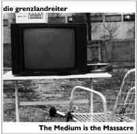 die grenzlandreiter: The Medium is the Massacre (gm008)